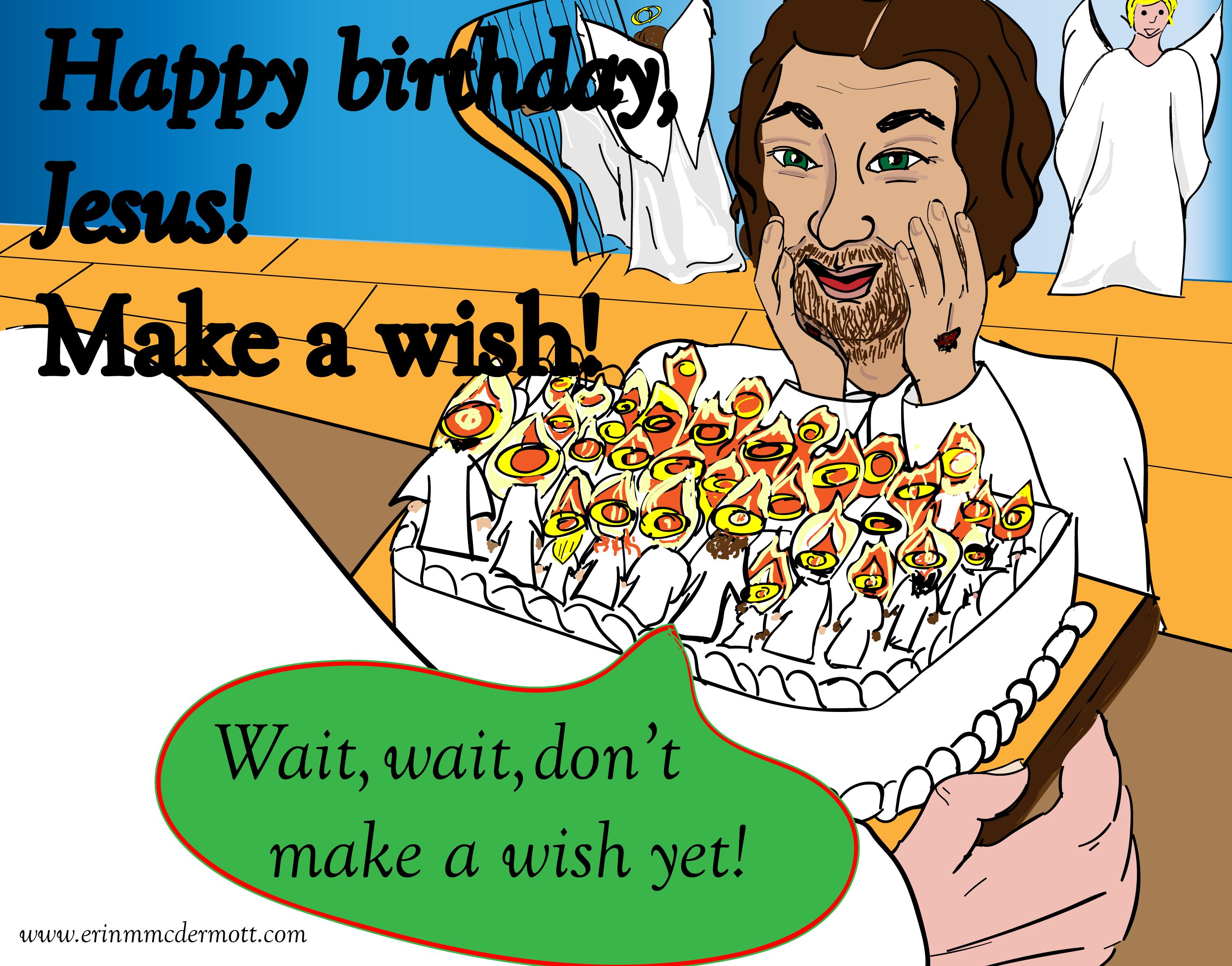 Happy Brthday Jesus Make A Wish